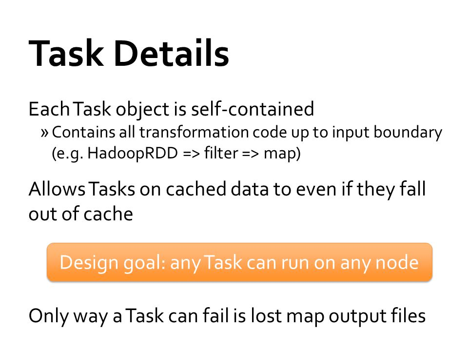 Design goal: any Task can run on any node