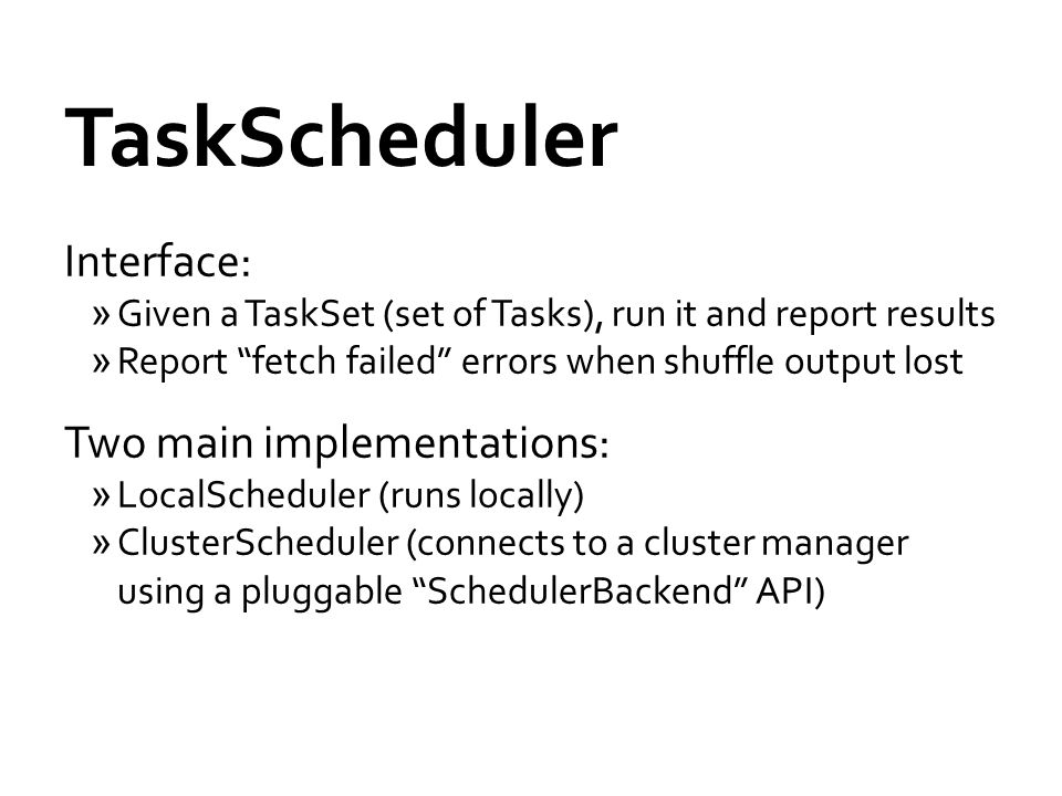 TaskScheduler Interface: Two main implementations: