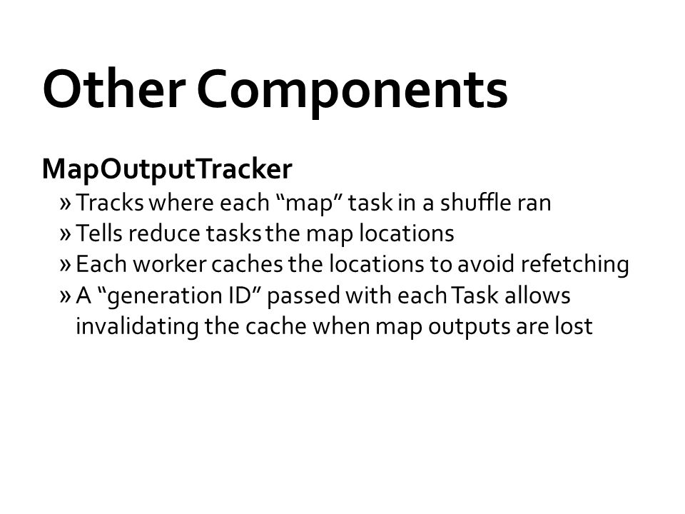 Other Components MapOutputTracker