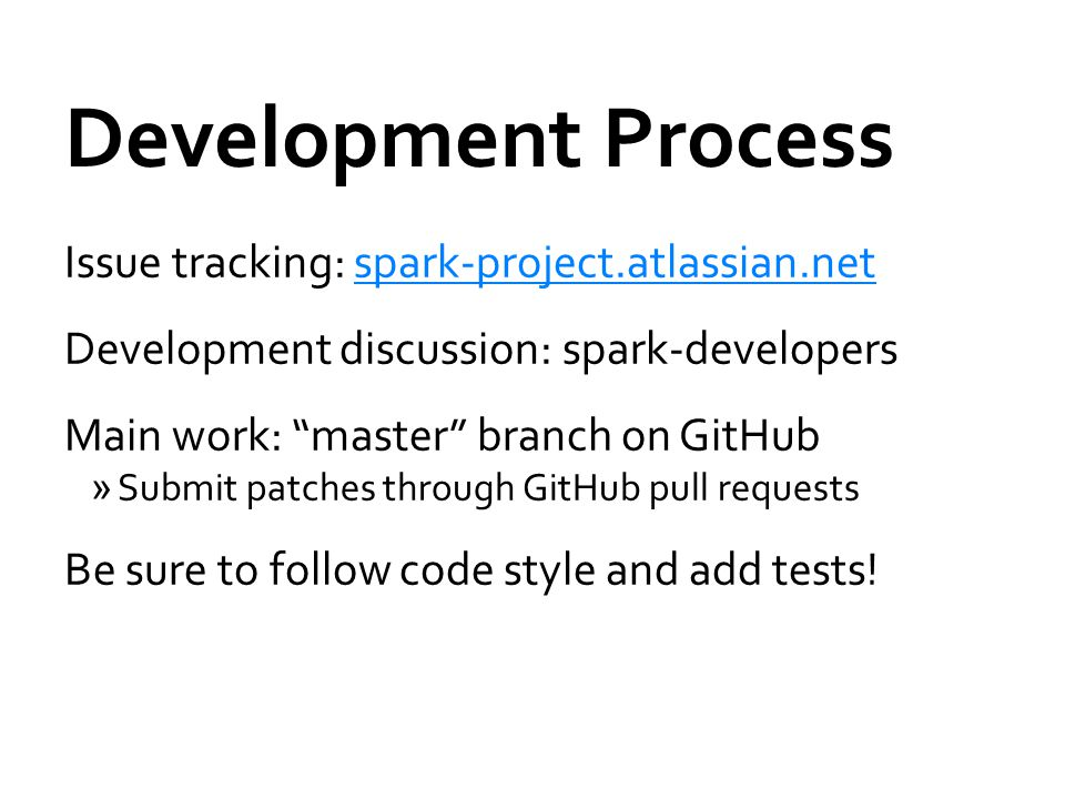 Development Process Issue tracking: spark-project.atlassian.net