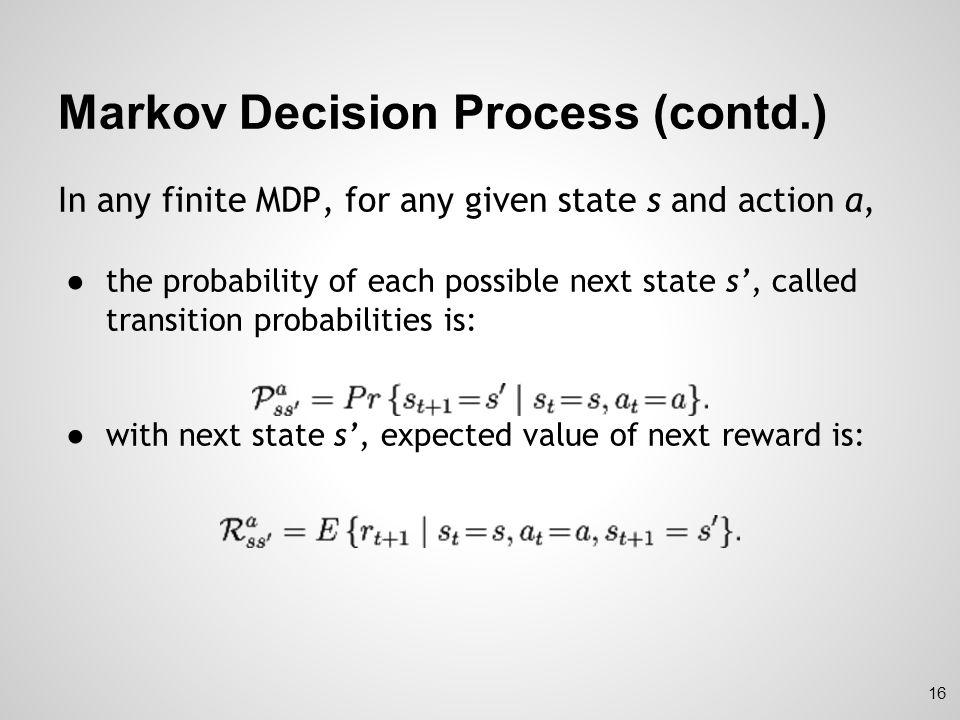 Markov Decision Process (contd.)