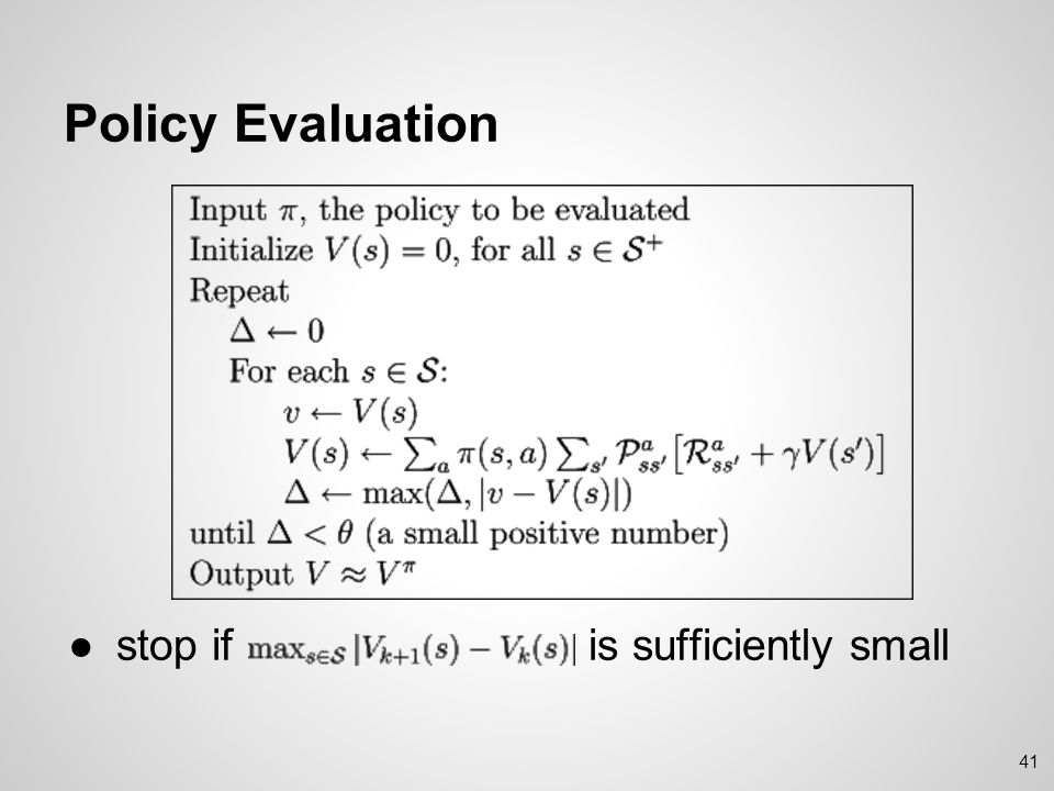 Policy Evaluation stop if is sufficiently small