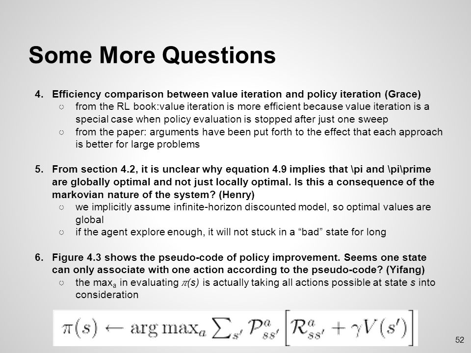 Some More Questions Efficiency comparison between value iteration and policy iteration (Grace)