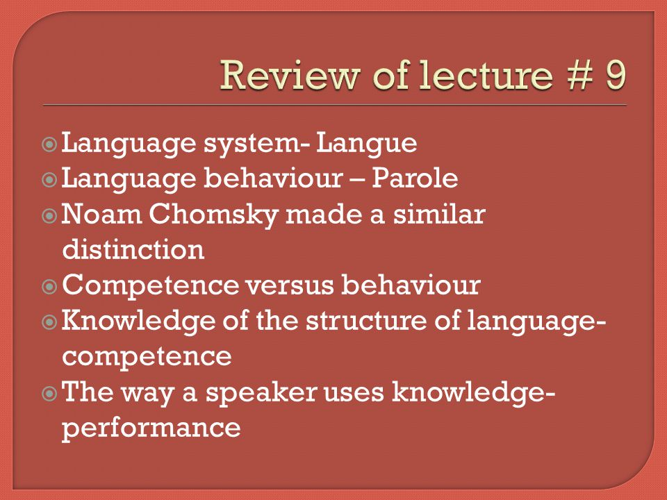 Review of lecture # 9 Language system- Langue