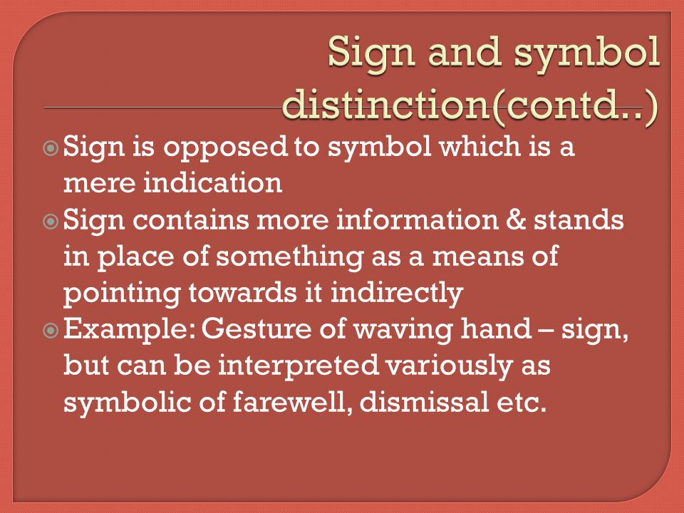 Sign and symbol distinction(contd..)