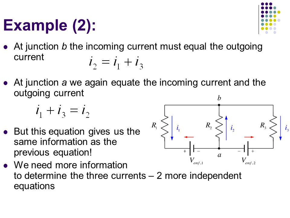 Example (2): At junction b the incoming current must equal the outgoing current.