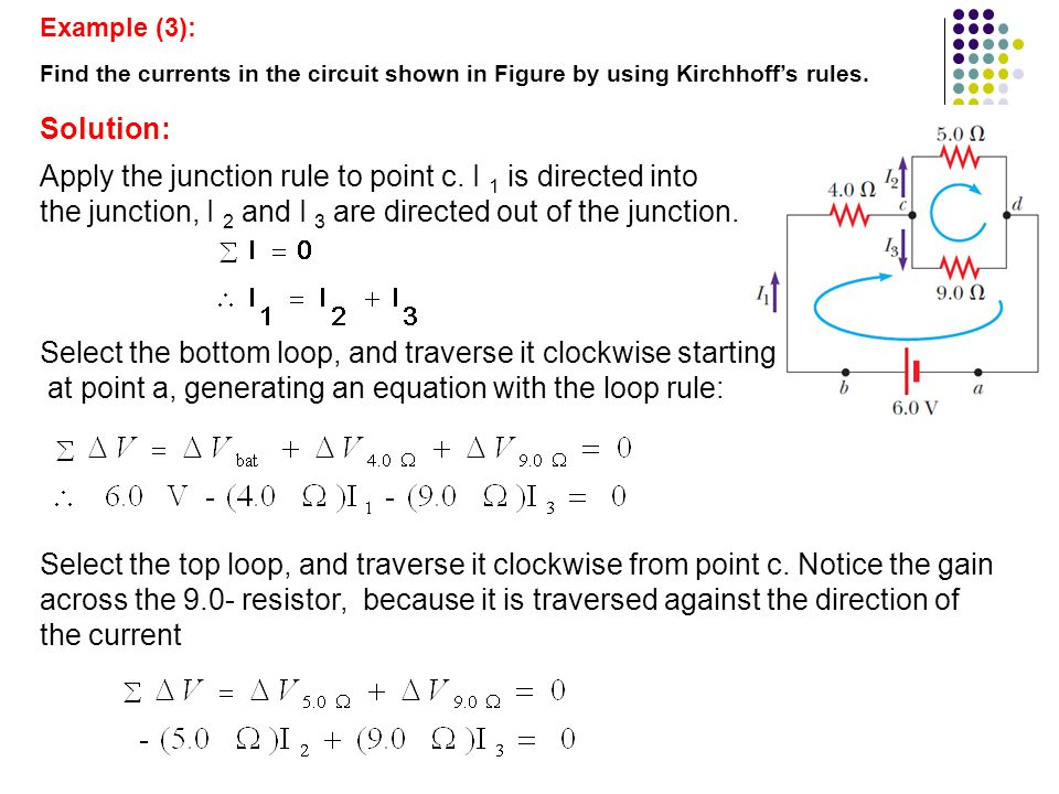 Apply the junction rule to point c. I 1 is directed into