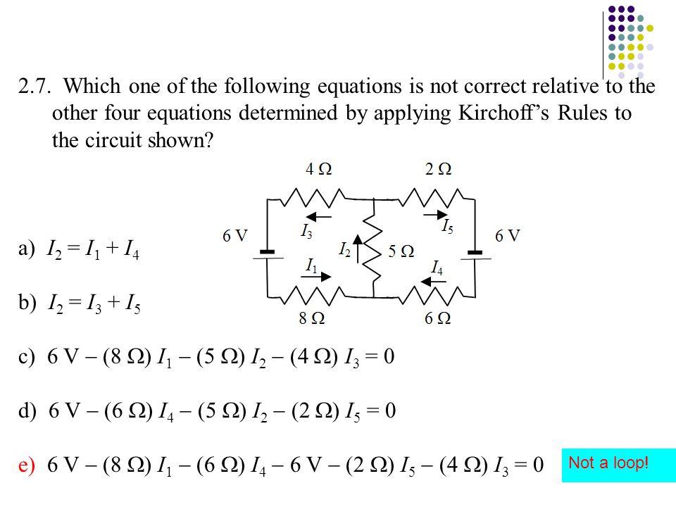 e) 6 V  (8 ) I1  (6 ) I4  6 V  (2 ) I5  (4 ) I3 = 0