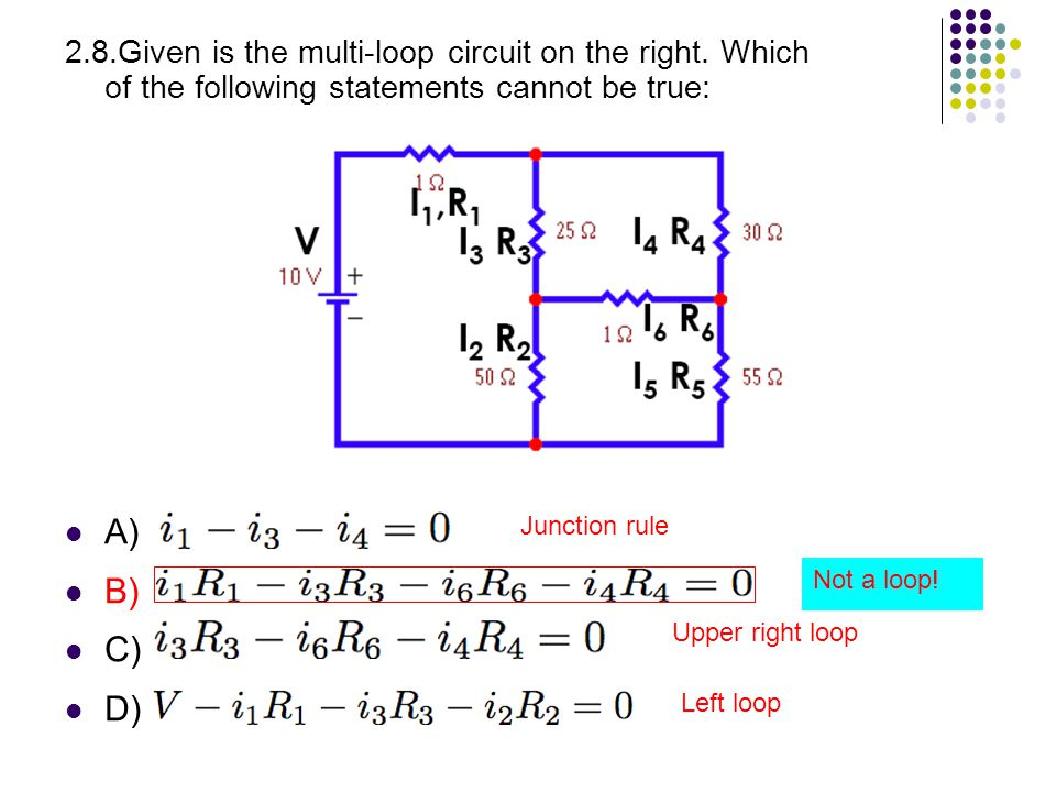 2. 8. Given is the multi-loop circuit on the right