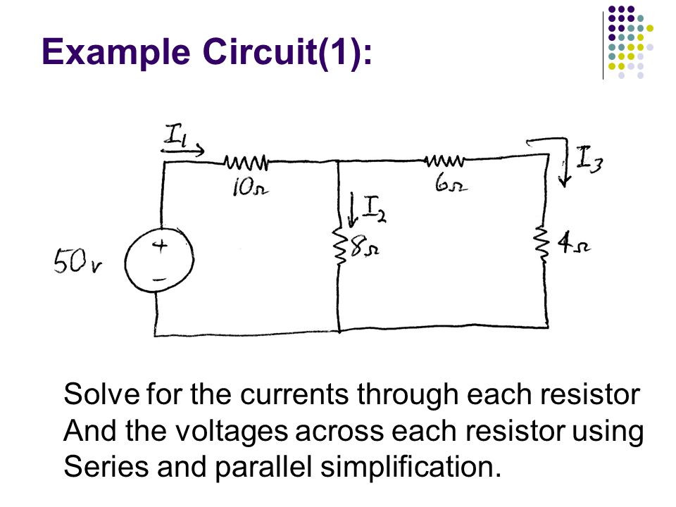 Example Circuit(1): Solve for the currents through each resistor