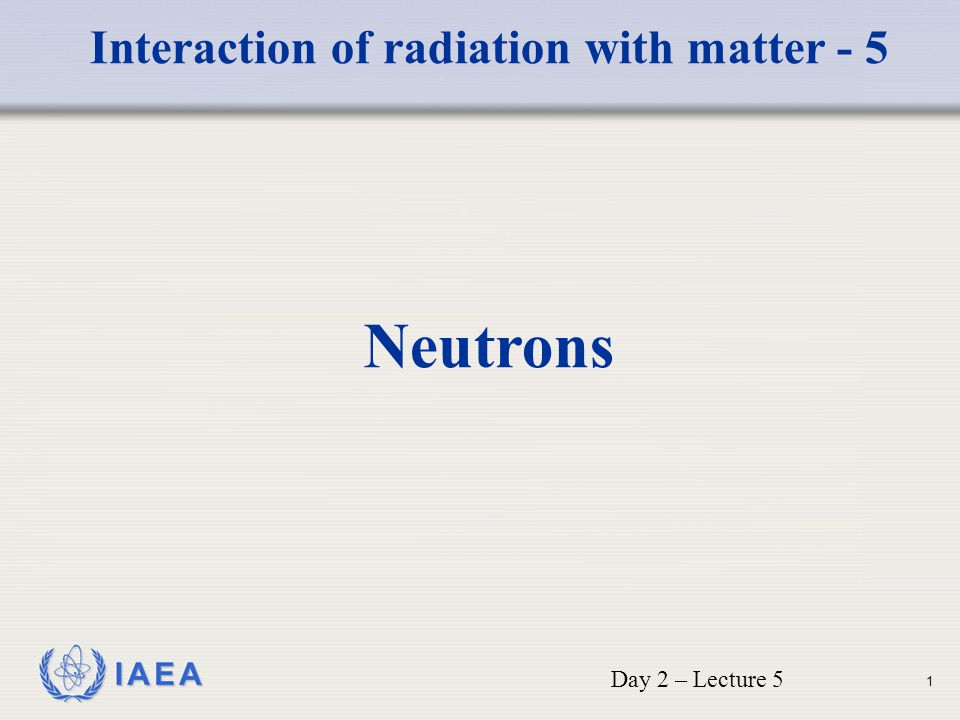 Interaction of radiation with matter - 5