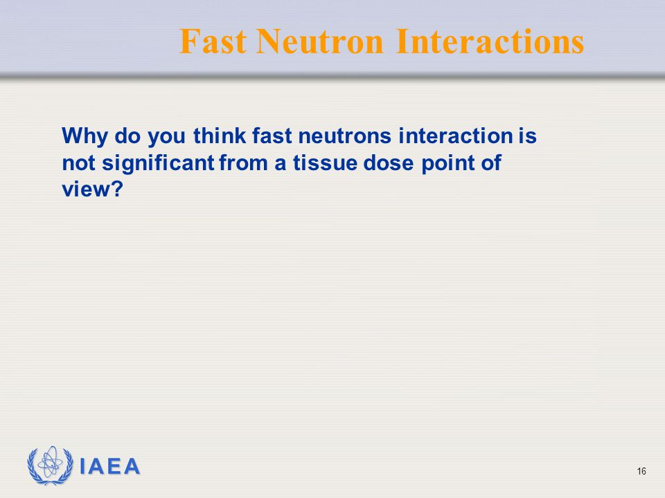Fast Neutron Interactions