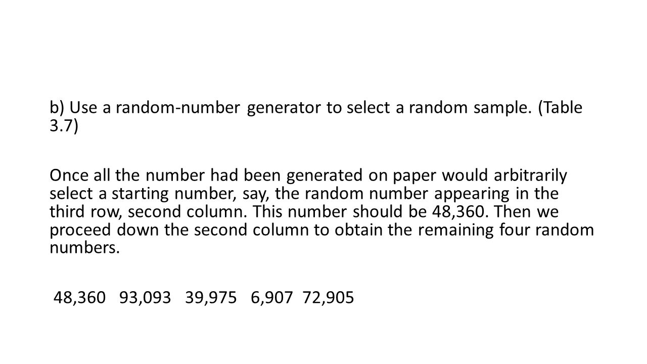b) Use a random-number generator to select a random sample. (Table 3