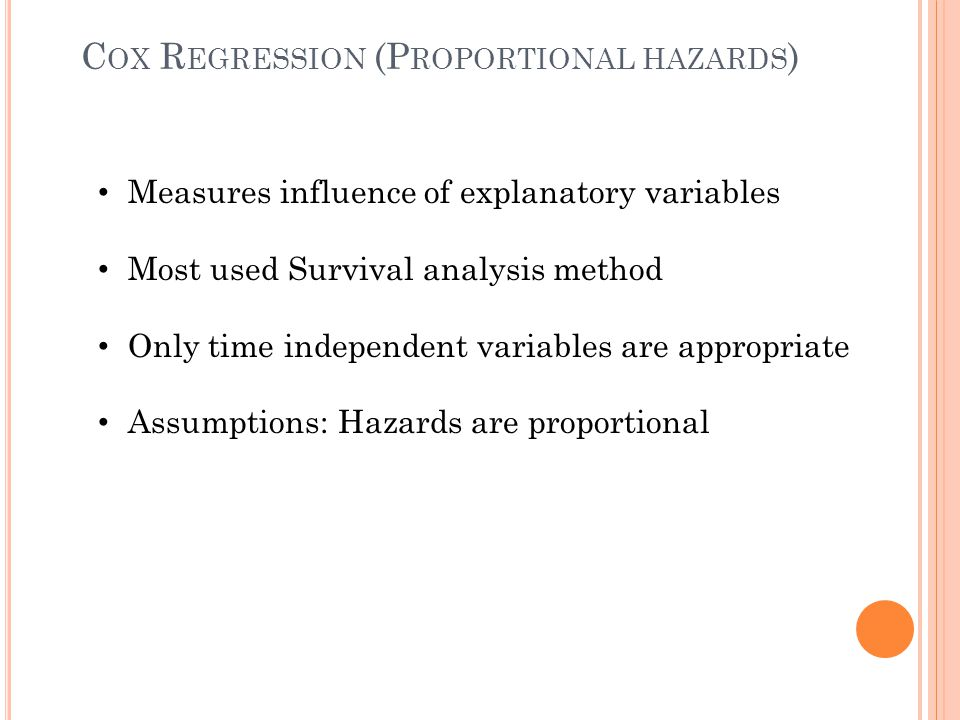 Cox Regression (Proportional hazards)