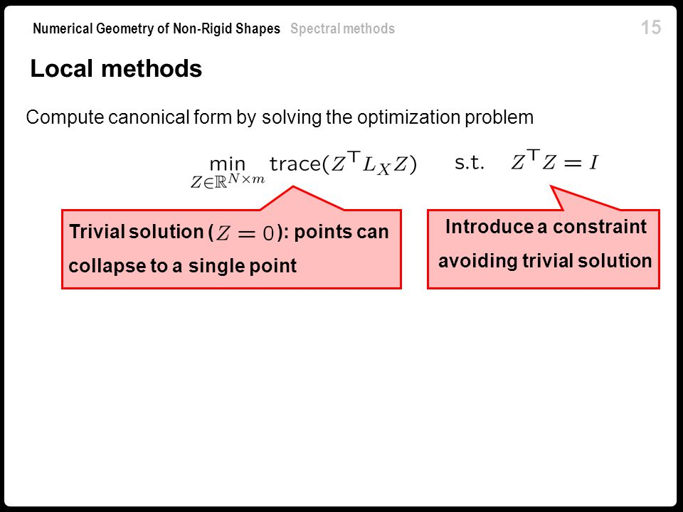 Introduce a constraint avoiding trivial solution