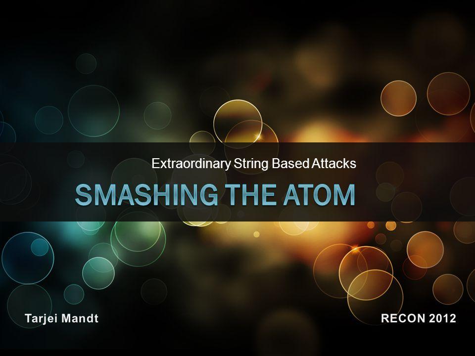 Extraordinary String Based Attacks