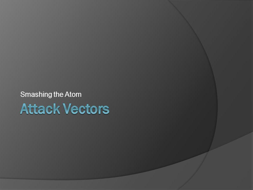 Smashing the Atom Attack Vectors