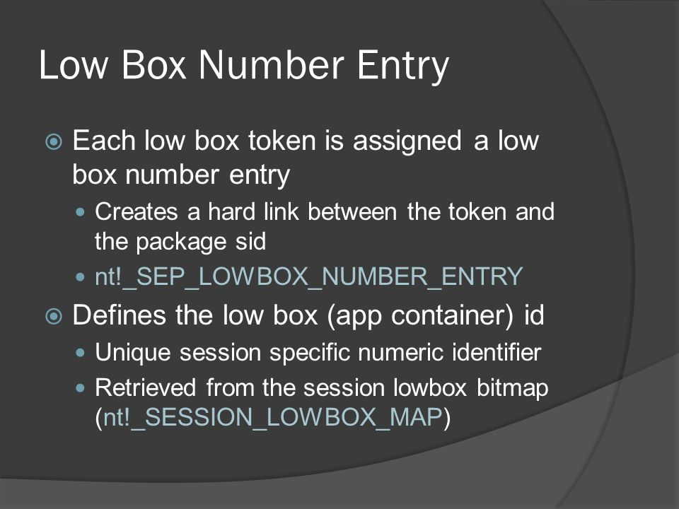 Low Box Number Entry Each low box token is assigned a low box number entry. Creates a hard link between the token and the package sid.