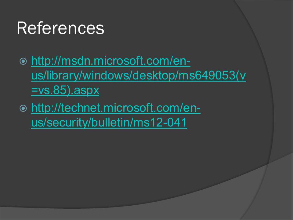 References http://msdn.microsoft.com/en-us/library/windows/desktop/ms649053(v=vs.85).aspx.
