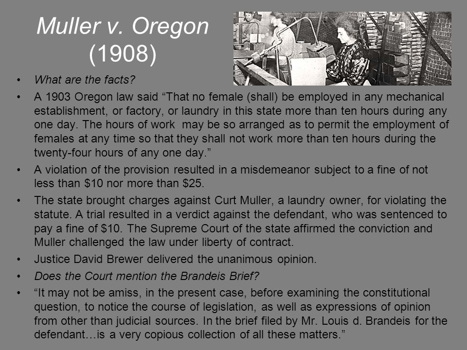 Muller v. Oregon (1908) What are the facts