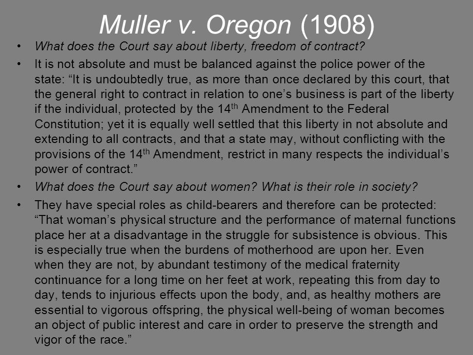 Muller v. Oregon (1908) What does the Court say about liberty, freedom of contract