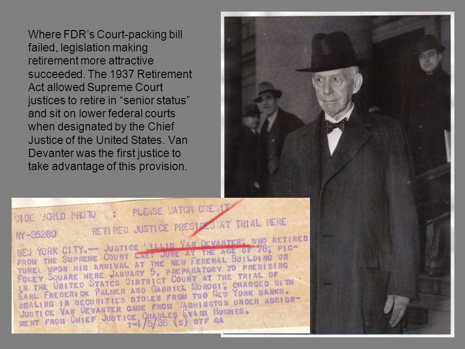 Where FDR's Court-packing bill failed, legislation making retirement more attractive succeeded.