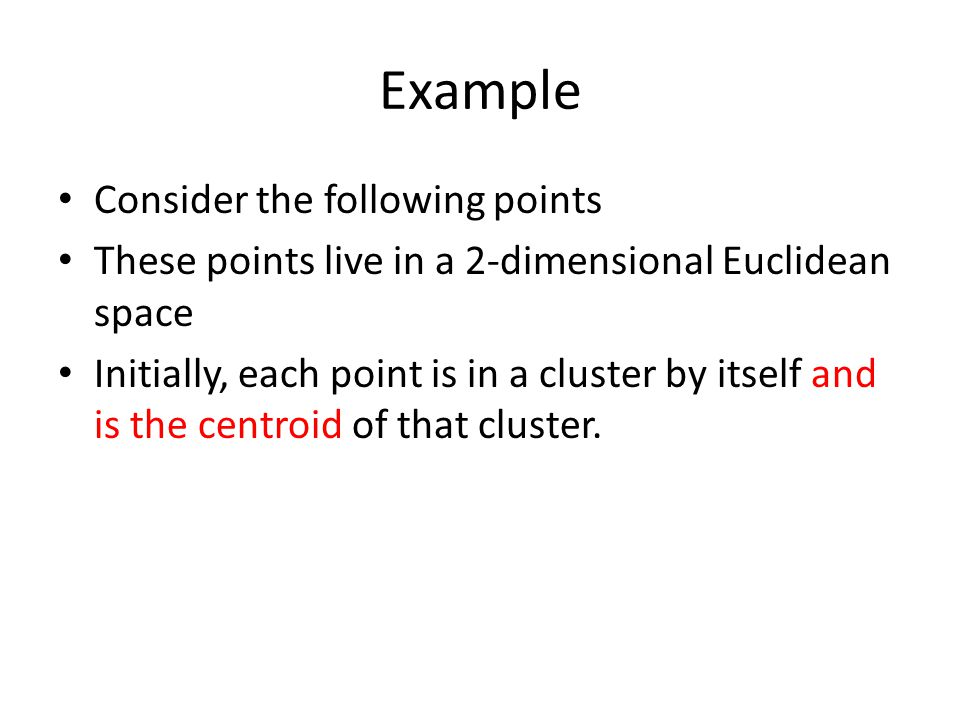 Example Consider the following points