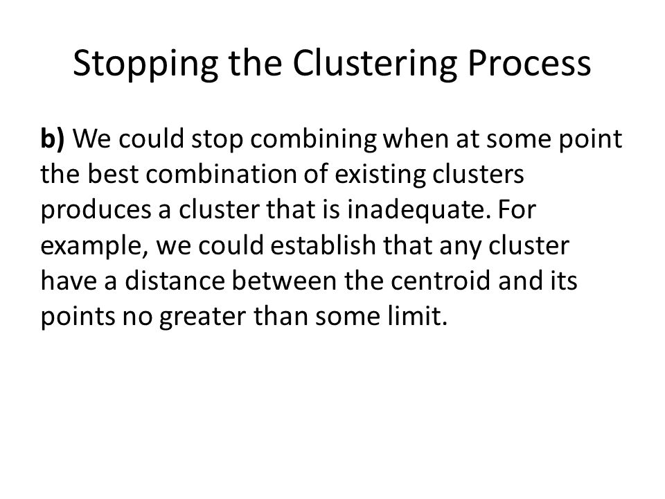 Stopping the Clustering Process