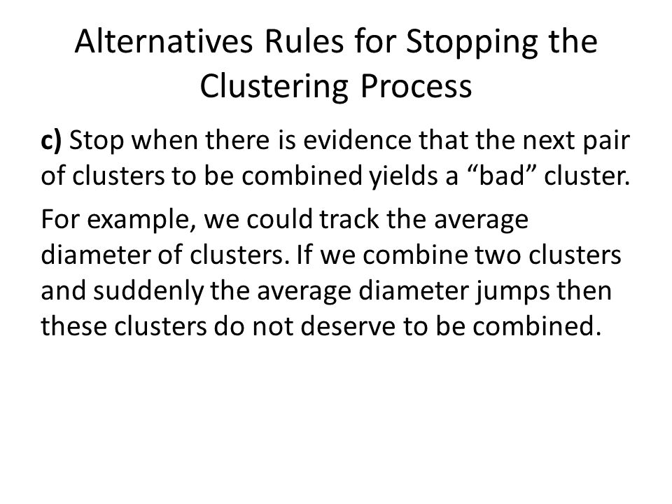 Alternatives Rules for Stopping the Clustering Process