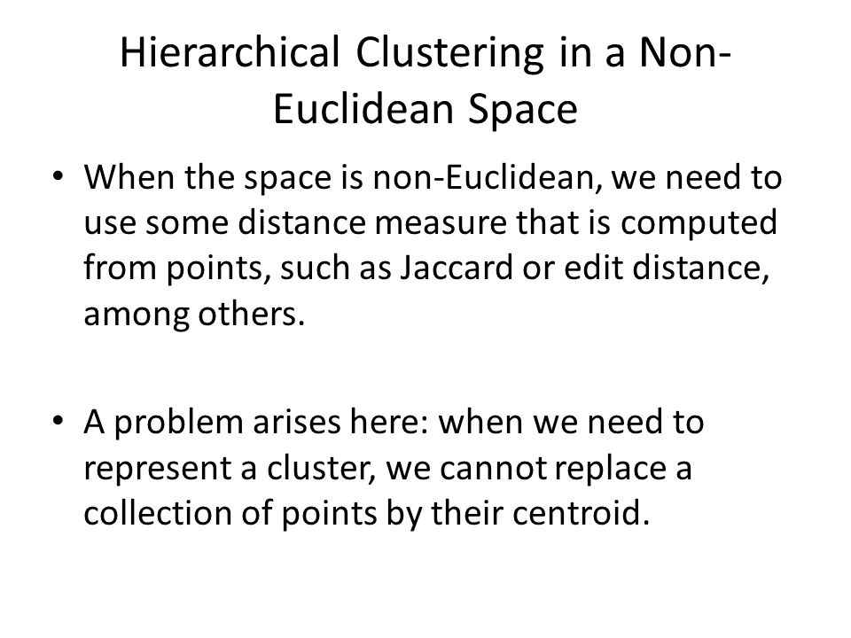 Hierarchical Clustering in a Non-Euclidean Space