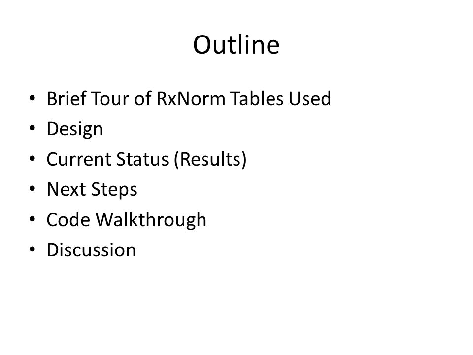 Outline Brief Tour of RxNorm Tables Used Design