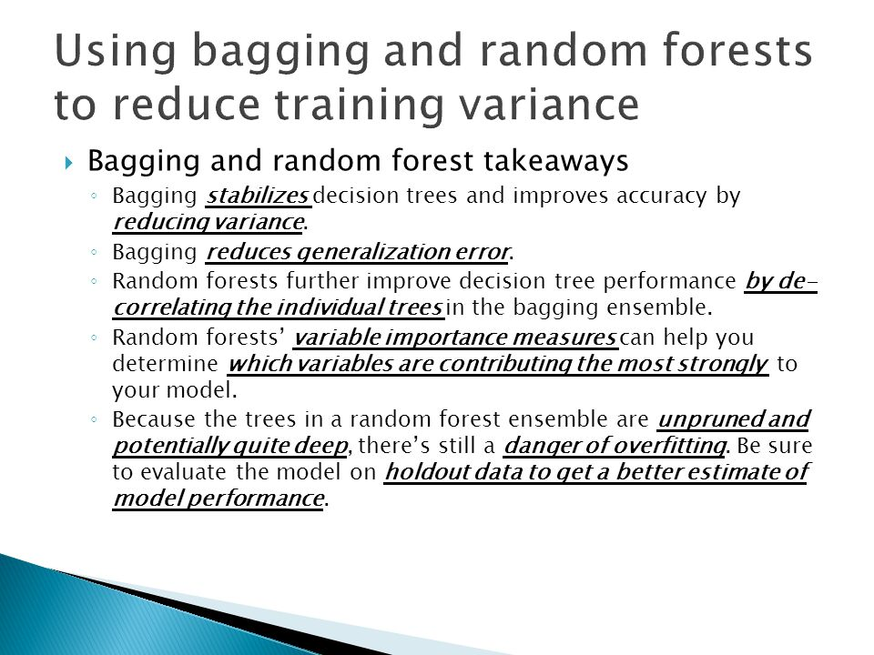 Using bagging and random forests to reduce training variance