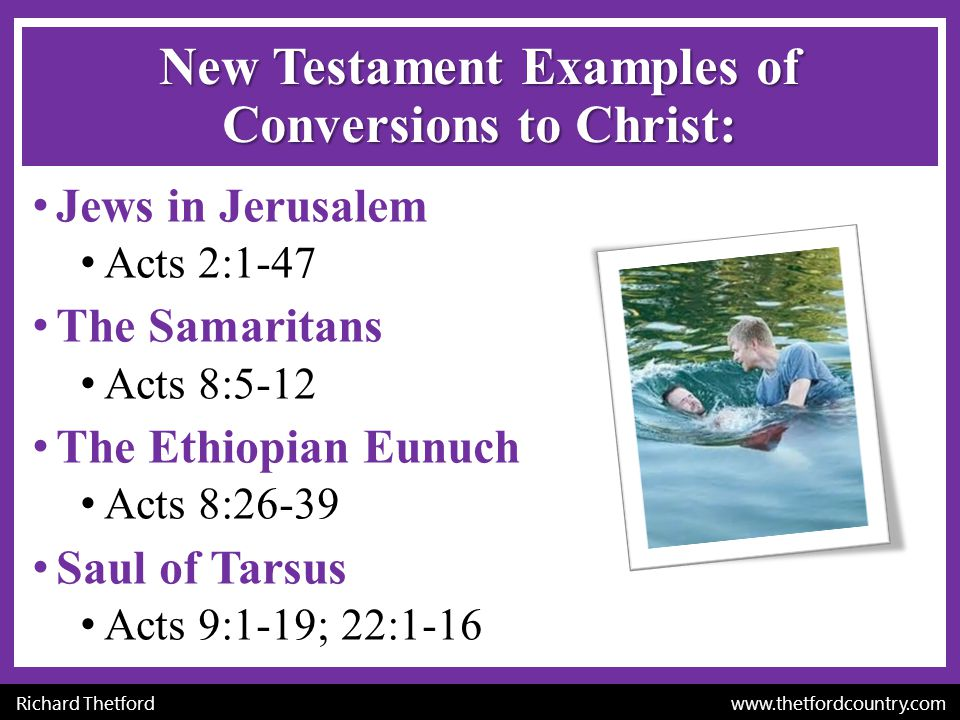 New Testament Examples of Conversions to Christ: