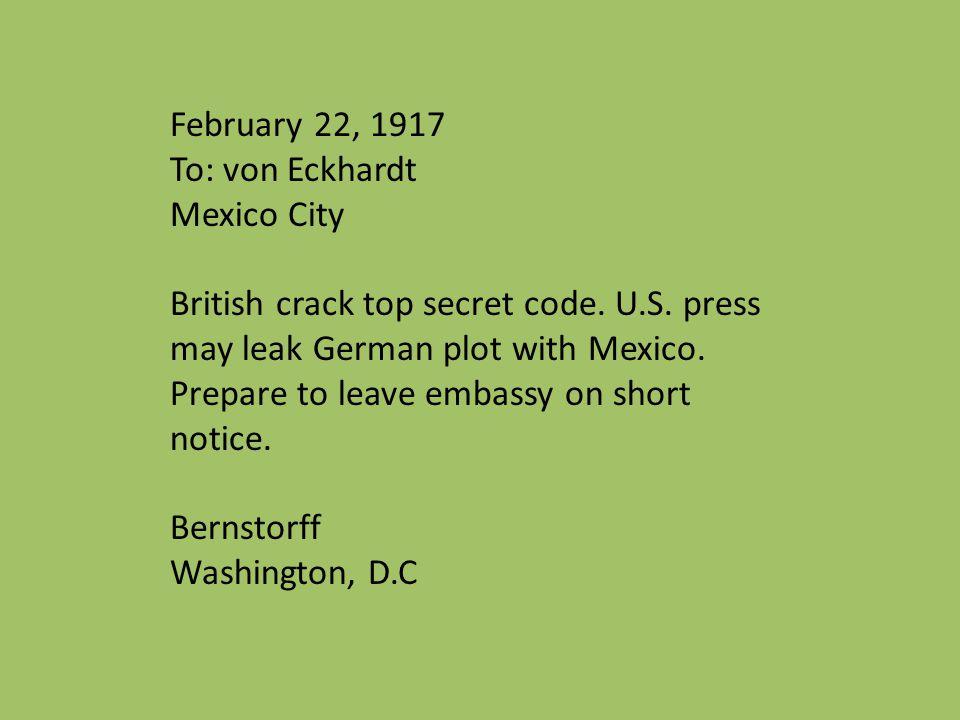 February 22, 1917 To: von Eckhardt Mexico City