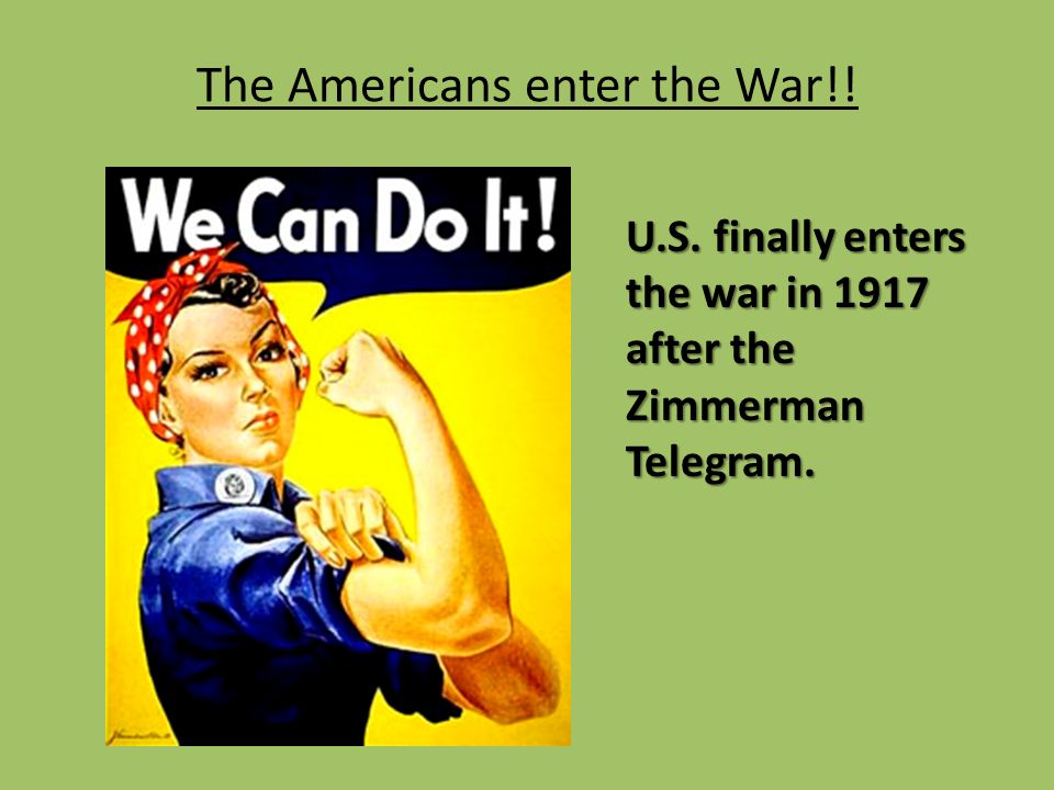 The Americans enter the War!!