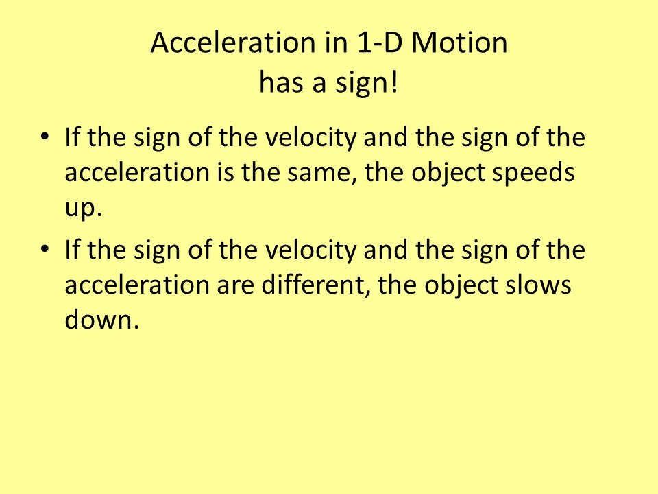 Acceleration in 1-D Motion has a sign!