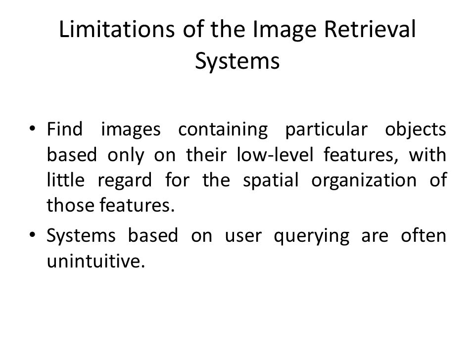Limitations of the Image Retrieval Systems