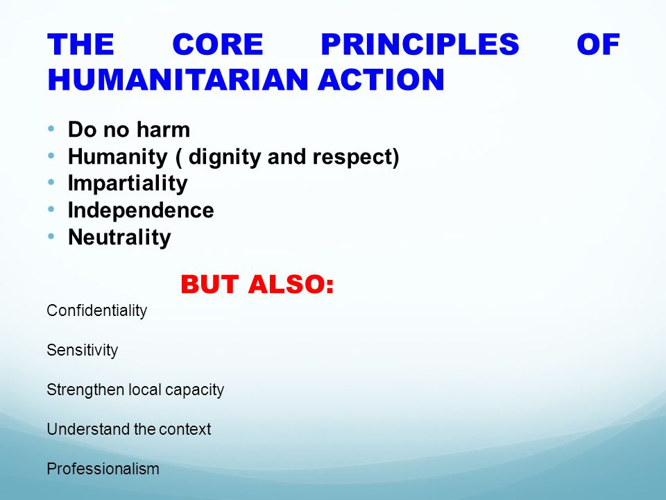 THE CORE PRINCIPLES OF HUMANITARIAN ACTION