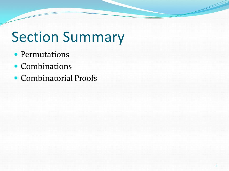 Section Summary Permutations Combinations Combinatorial Proofs