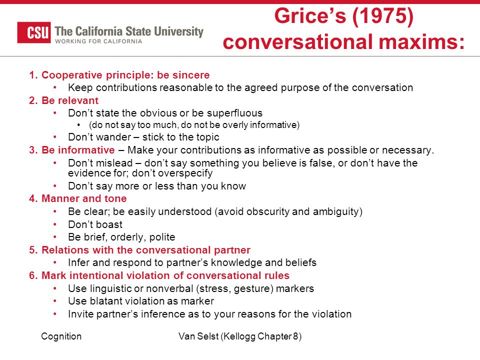 Grice's (1975) conversational maxims: