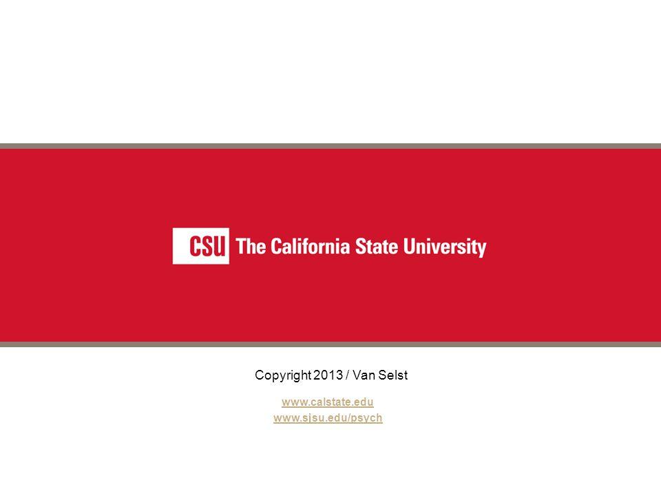 Copyright 2013 / Van Selst The California State University