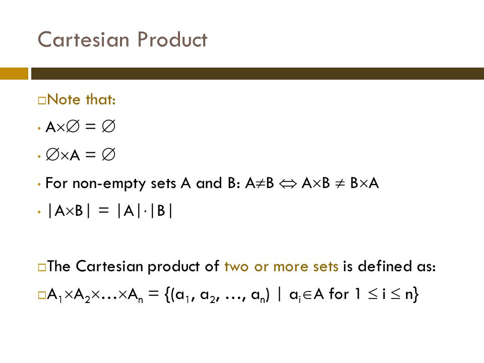 Cartesian Product Note that: A =  A = 
