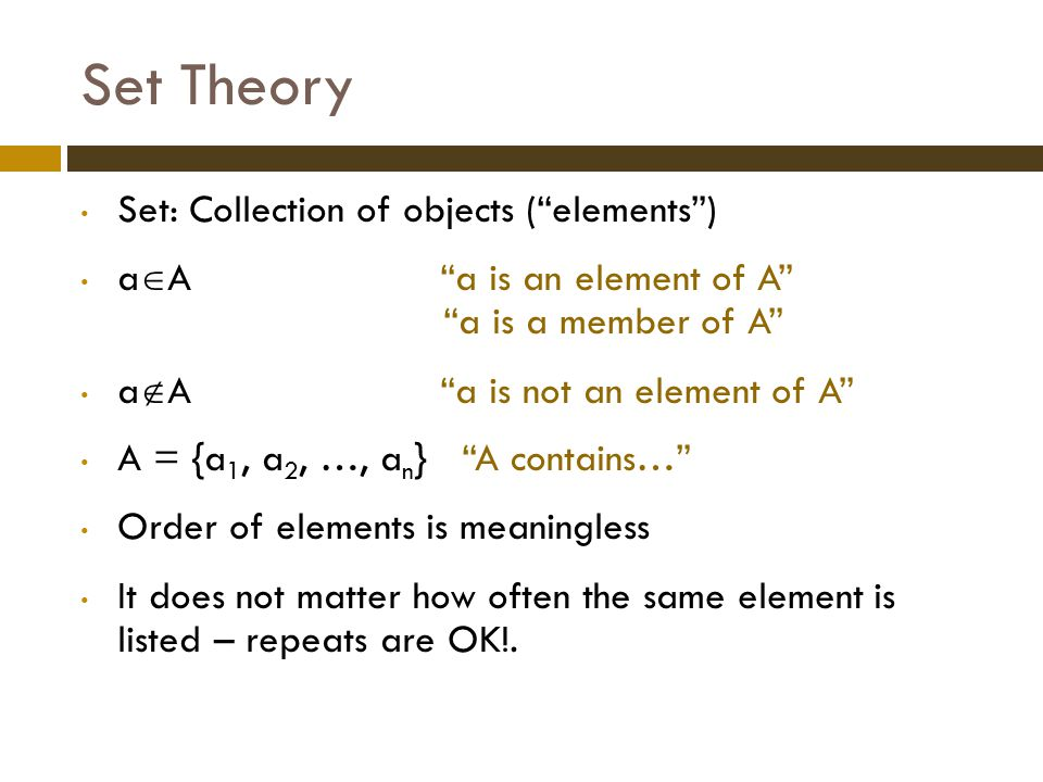 Set Theory Set: Collection of objects ( elements )