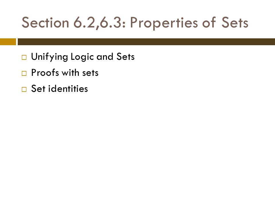 Section 6.2,6.3: Properties of Sets