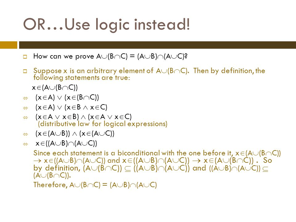 OR…Use logic instead! How can we prove A(BC) = (AB)(AC)
