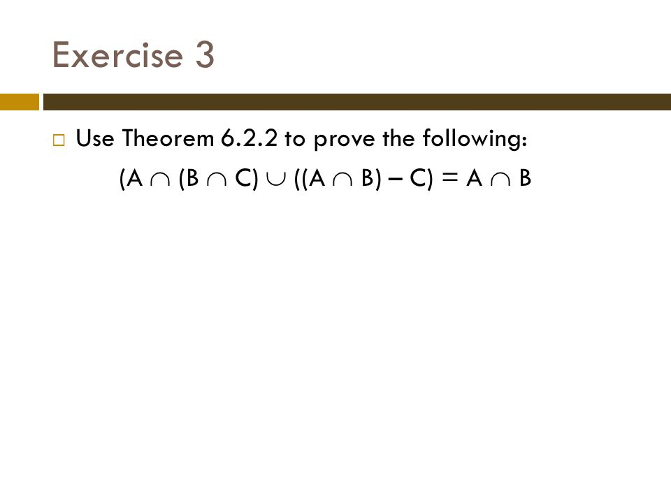 Exercise 3 Use Theorem 6.2.2 to prove the following: