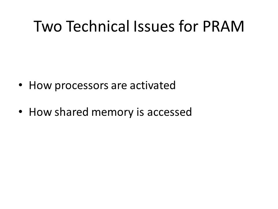 Two Technical Issues for PRAM