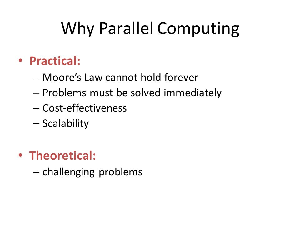 Why Parallel Computing