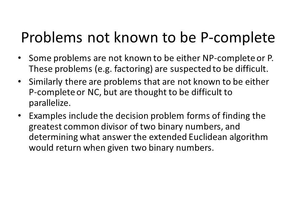 Problems not known to be P-complete