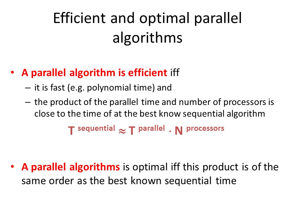 Efficient and optimal parallel algorithms